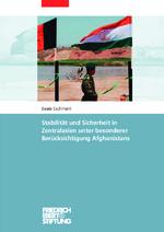 Stabilität und Sicherheit in Zentralasien unter besonderer Berücksichtigung Afghanistans