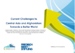 Current challenges to Central Asia and Afghanistan: towards a better world